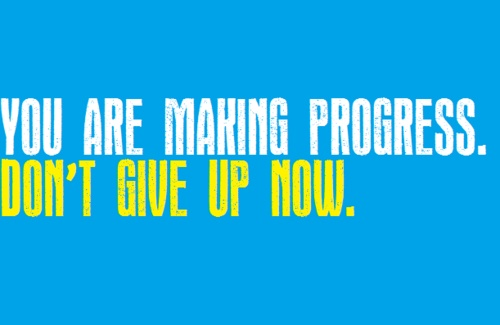 you are making progress.  dont give up now