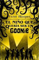 """Portada del libro """"El niño que quería ser un Goonie"""", de Víctor Blázquez"""