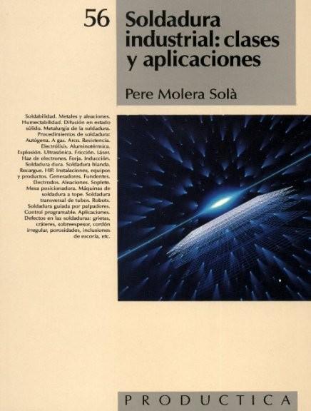 Soldadura industrial: Clases y aplicaciones – Pere Molerá Sola
