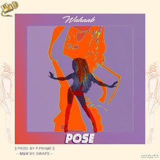 Wahaab – Pose (Prod by P.Priime)