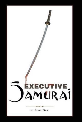 Executive Samurai by John Dur