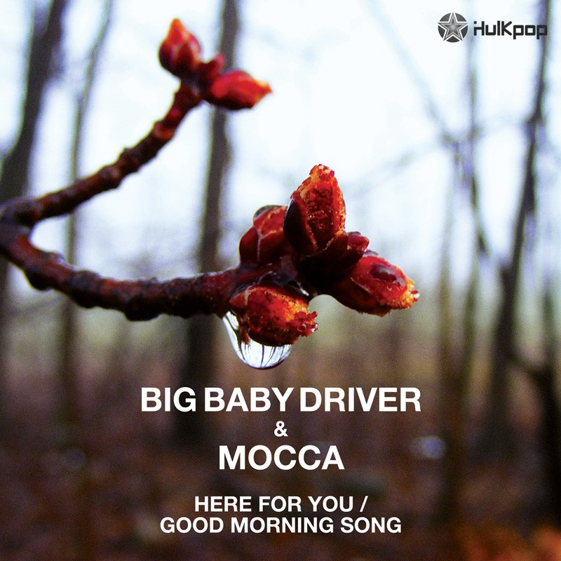 [Single] Big Baby Driver, Mocca – Good Morning Song