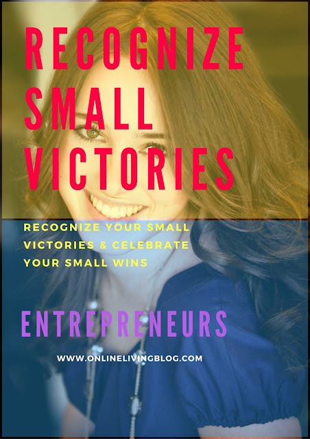 Recognize Your Small Victories & Celebrate Your Small Wins