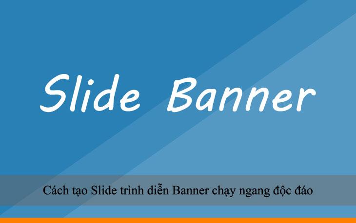 Cách tạo Slide trình diễn Banner chạy ngang độc đáo