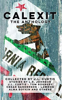 Calexit - The Anthology - Dystopian Best Seller by J.L. Curtis