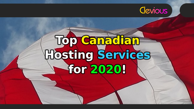 Top Canadian Web Hosting Services for 2020! - Clevious