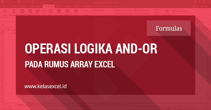 Operasi Logika (AND-OR) Pada Array Formula Excel