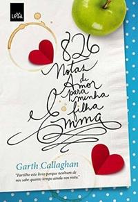 RESENHA: 826 Notas de Amor para Emma - Garth Callaghan