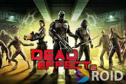 Dead Effect 2 Mod Apk v171218.0004 Unlimited Money
