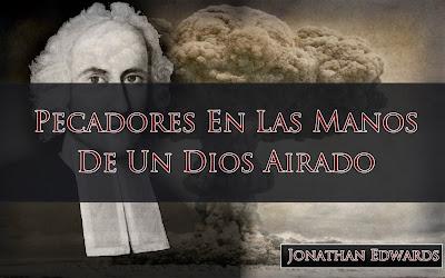 Pecadores en las manos de un Dios Airado - Jonathan Edwards