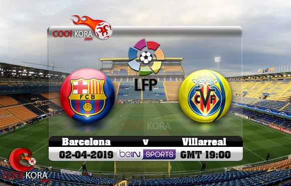 مشاهدة مباراة فياريال وبرشلونة اليوم 2-4-2019 في الدوري الأسباني