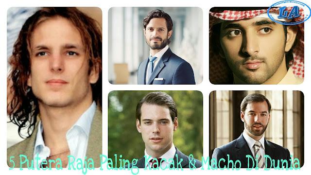 5 Putera Raja Paling Kacak & Macho Di Dunia