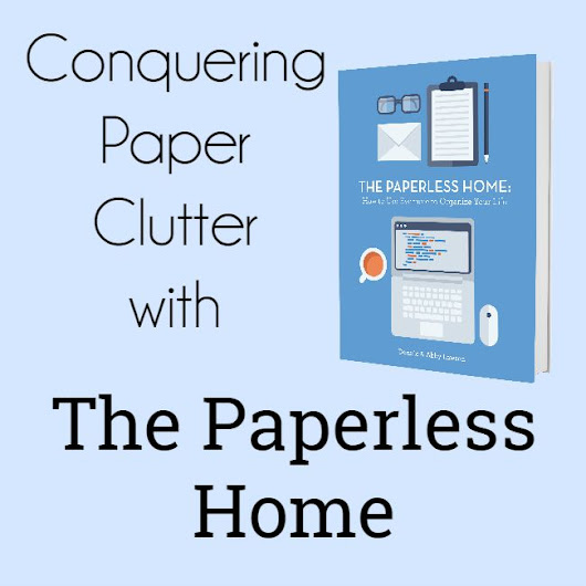 Conquering Paper Clutter with the Paperless Home