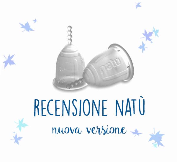Recensione della coppetta mestruale Natù (nuova versione)