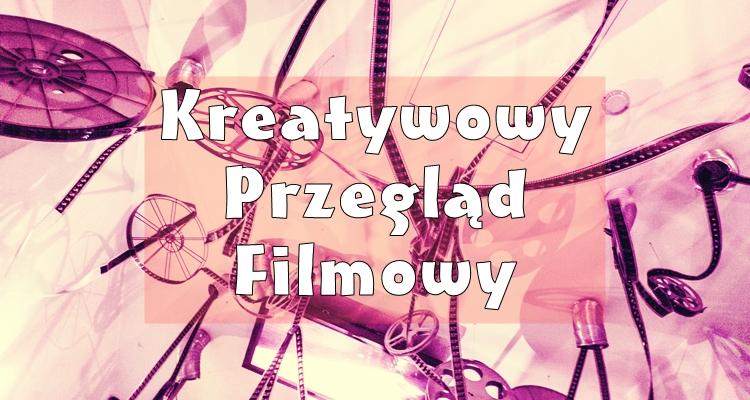 Kreatywowy Przegląd Filmowy