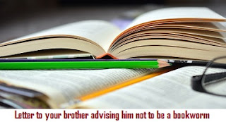Letter to your brother advising him not to be a bookworm