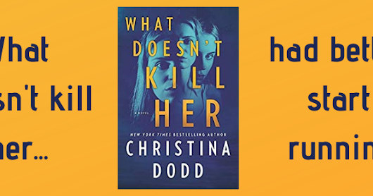✱✱Book Review✱✱ What Doesn't Kill Her by Christina Dodd