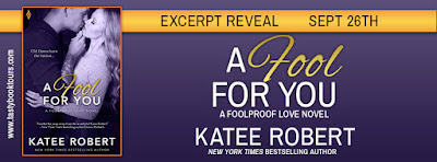 """A Fool For You"" Excerpt Reveal @TastyBookTours   @katee_robert"