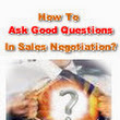 How to Ask Good Questions in Sales Negotiations?