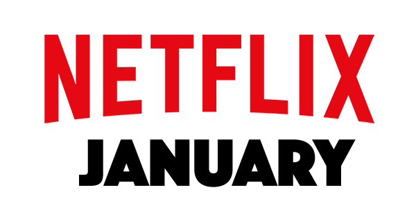 What's Coming to Netflix in January