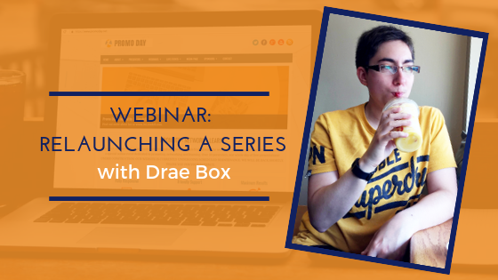 #PromoDay2019 Webinar: Relaunching Your Book with Drae Box