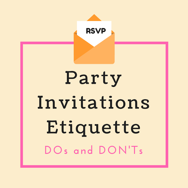 Party Invitations Etiquette - DOs and DON'Ts