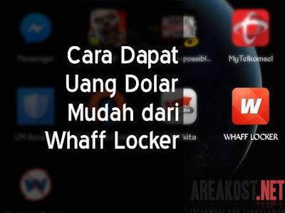 Cara Dapat Uang Dolar Mudah dari Whaff Locker