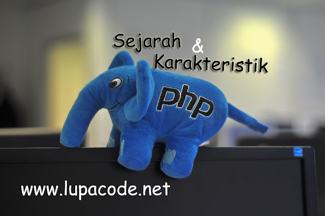 Mengenal Sejarah dan Karakteristik PHP