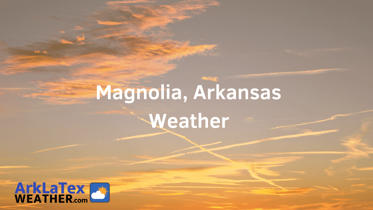 Magnolia, Arkansas, Weather Forecast, Columbia County, Magnolia weather, ArkLaTexWeather.com, MagnoliaTimes.com
