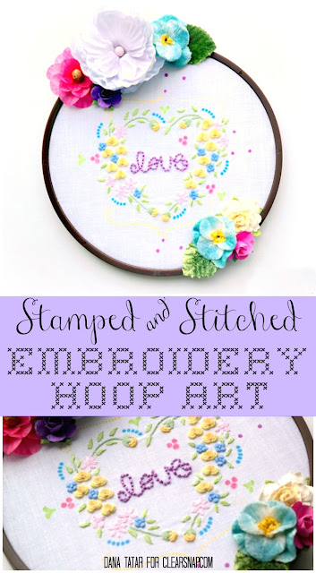 Stamped and Stitched Embroidery Hoop Art Tutorial by Dana Tatar for Clearsnap