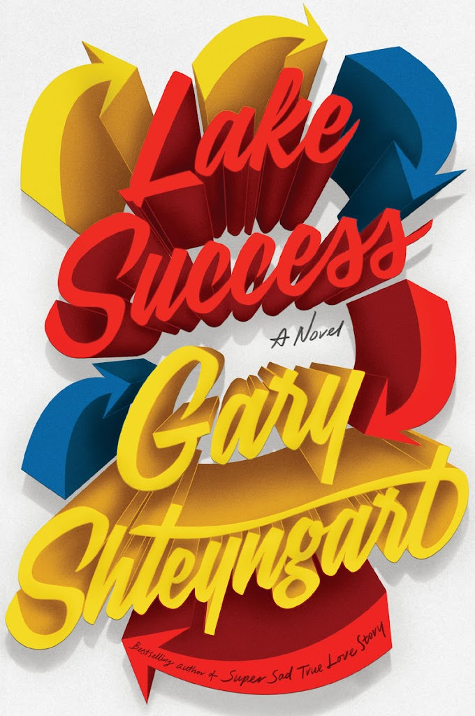 [PDF] Free Download Lake Success By Gary Shteyngart