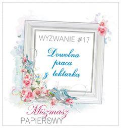 http://sklepmiszmaszpapierowy.blogspot.com/2017/06/wyzwanie-17-dowolna-praca-z-tekturka.html