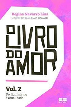 O Livro do Amor - vol. 2 Do Iluminismo à atualidade - Regina Navarro Lins