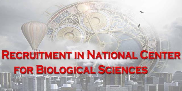 Sarkari noukri, Sarkari noukari 2019, Recruitment in National Center for Biological Sciences 2019,