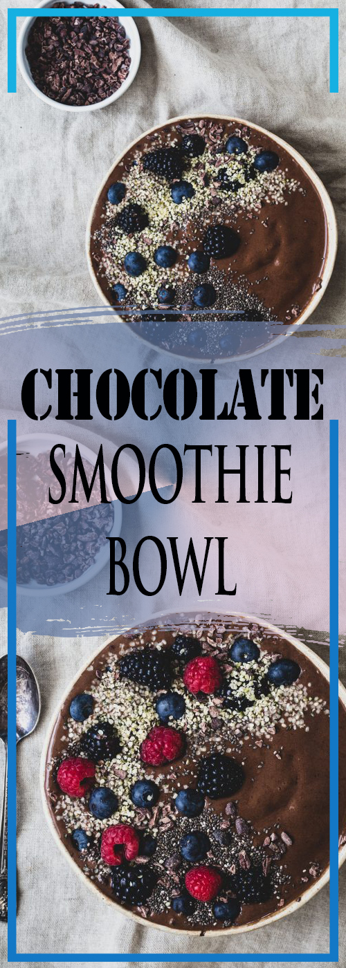 CHOCOLATE SMOOTHIE BOWL RECIPE