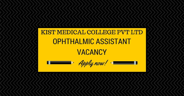 Kist Hospital Ophthalmic Assistant Vacancy