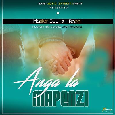 Master Jay Ft. Babbi - Anga La Mapenzi