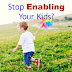 Do You Need to Stop Enabling Your Kids?