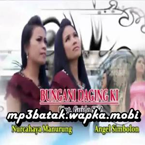 Nurcahaya Manurung & Angel Simbolon - Bungani Daging Ki (Full Album)