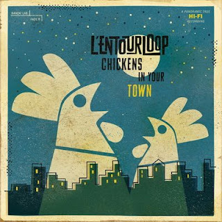 L'Entourloop – Chickens In Your Town (2015) [CD] [FLAC]