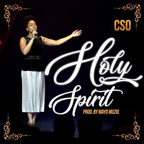 MUSIC: CSO – Holy SpiritGospel Music Naija | GospelMusicNaija com