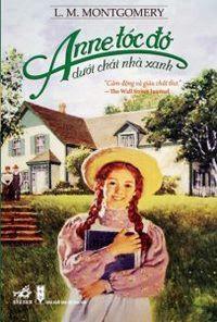 Anne Tóc Đỏ Dưới Chái Nhà Xanh - L. M. Montgomery