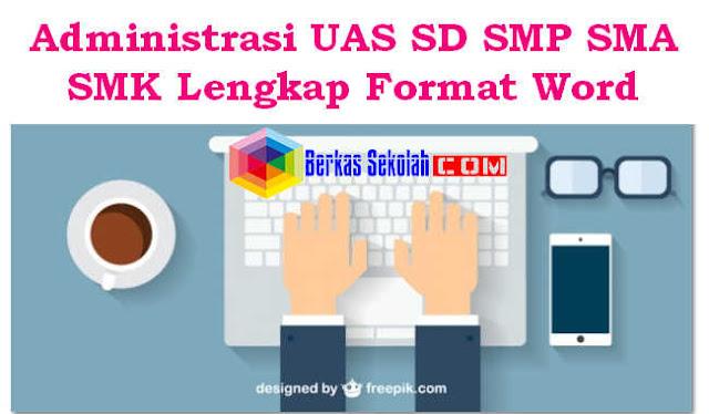 Administrasi Ujian SD SMP SMA SMK Lengkap Format Word