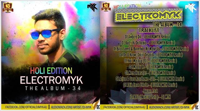 ELECTROMYK 34 (HOLI EDITION) – DJ MYK