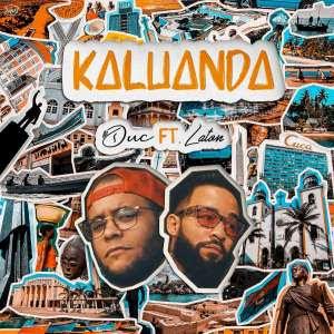 Duc - Kaluanda (feat. Laton) [Baixar Rap] 2020