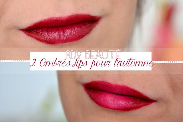 Les RDV Beauté : 2 Ombrés Lips pour l'Automne