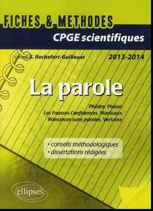 Livre : La Parole Fiches & Méthodes Prépas Scientifiques 2013-2014, Platon Marivaux Verlaine