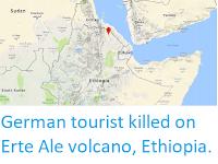 http://sciencythoughts.blogspot.co.uk/2017/12/german-tourist-killed-on-erte-ale.html