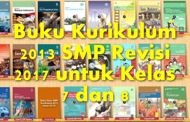 Buku Kurikulum 2013 SMP Revisi 2017 untuk Kelas 7 dan 8