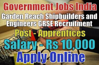 Garden Reach Shipbuilders and Engineers GRSE Recruitment 2017